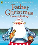 Father Christmas Goes on Holiday (Picture Puffins) (0140501878) by Briggs, Raymond