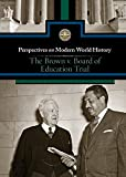 Brown Vs the Board of Education Trial (Perspectives on Modern World History)