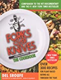 Del Sroufe Forks Over Knives: The Cookbook: Over 300 Recipes for Plant-Based Eating All Through the Year
