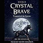 Crystal Brave: Treasures of the Current | BK Bradshaw