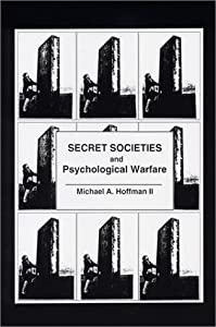 Amazon.com: Secret Societies and Psychological Warfare (9780970378415): Michael A. Hoffman II: Books