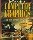 Interactive Computer Graphics:  A Top-Down Approach With Opengl (0201855712) by Edward Angel