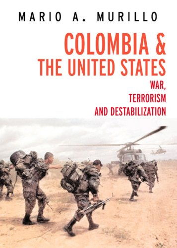 Colombia and the United States : War, Unrest, and Destabilization (Open Media)