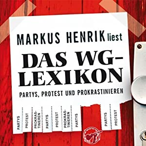 Das WG-Lexikon: Partys, Protest, Prokrastinieren Hörbuch
