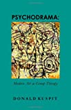 Psychodrama: Modern Art As Group Therapy (0956103898) by Donald Kuspit