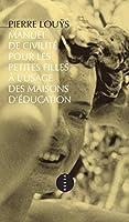 Manuel de civilit� pour les petites filles � l'usage des maisons d'�ducation