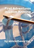 Read First Adventures in Loom Knitting on-line