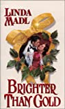 img - for Brighter Than Gold (Zebra Historical Romance) book / textbook / text book