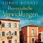 Provenzalische Verwicklungen: Ein Fall für Pierre Durand | Sophie Bonnet