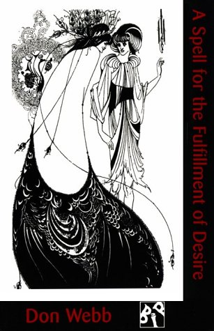 A Spell for the Fulfillment of Desire (British Academy Monographs in)
