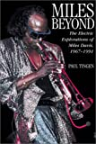 Miles Beyond: Electric Explorations of Miles Davis, 1967-1991 (0823083462) by Paul Tingen