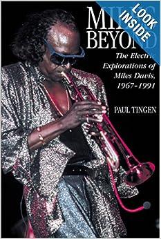 Miles Beyond : Electric Explorations of Miles Davis, 1967-1991