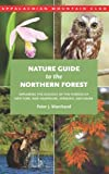 img - for Nature Guide to the Northern Forest: Exploring the Ecology of the Forests of New York, New Hampshire, Vermont, and Maine book / textbook / text book