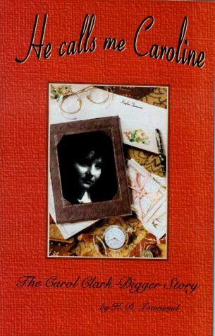 He Calls Me Caroline The Carol Clark-Digger Story096374559X : image