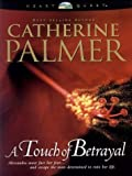 A Touch of Betrayal: Treasures of the Heart #3 (HeartQuest) (0786248734) by Palmer, Catherine