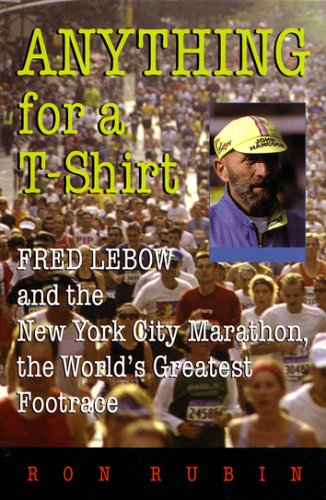 anything-for-a-t-shirt-fred-lebow-and-the-new-york-city-marathon-the-worlds-greatest-footrace
