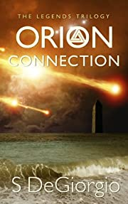Orion Connection: The Legends Trilogy (The Orion Series Book 1)