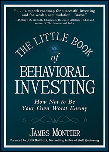The Little Book of Behavioral Investing: How Not to be Your Own Worst Enemy (Little Books. Big Profits)