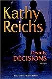 echange, troc Kathy Reichs - Mortelles décisions