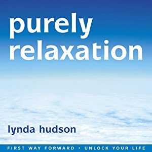 Purely Relaxation: Relax your body, Calm your mind | [Lynda Hudson]