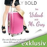 Im Urlaub mit Mr. Grey: Eine rote Badehose macht noch keinen Rettungsschwimmer (Grey 5) | Emily Bold