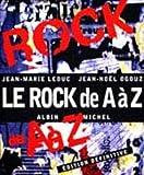 echange, troc Jean-Marie Leduc, Jean-Noël Ogouz - Le rock de A à Z