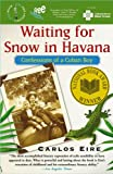 Waiting for Snow in Havana: Confessions of a Cuban Boy (1416544720) by Eire, Carlos