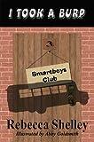 I Took A Burp (The Smartboys Club Book 3)