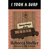 I Took A Burp (The Smartboys Club) ~ Rebecca Shelley