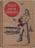 img - for Pilot Jack Knight (The American Adventure Series) book / textbook / text book