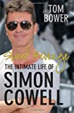 Sweet Revenge: The Intimate Life of Simon Cowell (0571278361) by Bower, Tom