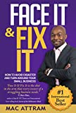 img - for Face It & Fix It: How to Avoid Disaster and Turn Around Your Small Business book / textbook / text book