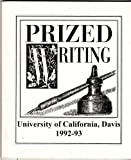 img - for PRIZED WRITING University of California, Davis, 1992-93 An Anthology of Undergraduate Prose book / textbook / text book