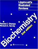 Pamela C. Champe Biochemistry (Lippincott's Illustrated Reviews Series)