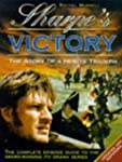 Sharpe's Victory: The Story of a Hero...