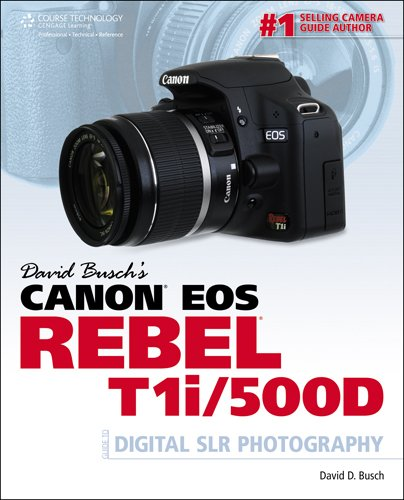 David Busch's Canon EOS Rebel T1i/500D Guide to Digital SLR Photography (First Edition)