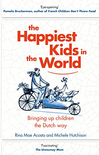 the-happiest-kids-in-the-world-bringing-up-children-the-dutch-way
