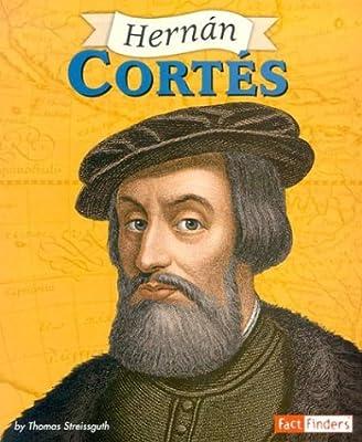 Hernan Cortes (Fact Finders Biographies: Great Explorers)