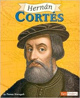 Hernan Cortes (Fact Finders Biographies: Great Explorers