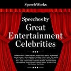 Speeches by Great Entertainment Celebrities Hörbuch von  SpeechWorks Gesprochen von:  full cast