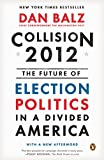 Collision 2012: The Future of Election Politics in a Divided America