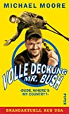 Volle Deckung, Mr. Bush - Dude, where is my country?
