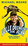 Volle Deckung, Mr. Bush: �Dude, Where...