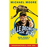 "Volle Deckung, Mr. Bush: �Dude, Where's My Country?�von ""Michael Moore"""