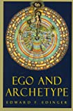 Ego & Archetype: Individuation and the Religious Function of the Psyche (087773576X) by Edinger, Edward F.