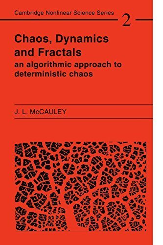 Chaos, Dynamics, and Fractals: An Algorithmic Approach to Deterministic Chaos (Cambridge Nonlinear Science Series) by McCauley, Joseph L. (1994) Paperback