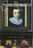 Eden Renewed: The Public and Private Life of John Milton (0312151160) by Levi, Peter