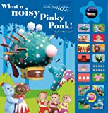 In The Night Garden: What a noisy Pinky Ponk!