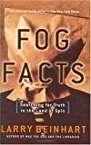 Fog Facts: Searching for Truth in the Land of Spin (Nation Books) (1560257679) by Beinhart, Larry