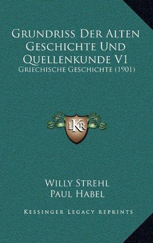 Grundriss Der Alten Geschichte Und Quellenkunde V1: Griechische Geschichte (1901)